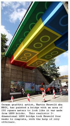 German grafitti artist, Martin Heuwold aka MEGX, has painted a bridge with an area of 250 square meters to look like it was made from LEGO bricks. This realistic 3- dimensional LEGO bridge took Heuwold four weeks to complete, with the help of city officials.  #StreetArt