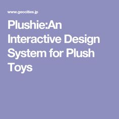 Plushie:An Interactive Design System for Plush Toys