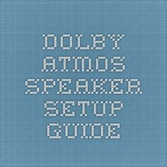 Find the recommended Dolby Atmos speaker placement for the best possible experience whether you have a or setup.