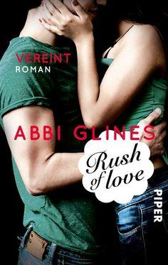 Rush of Love - Vereint: Roman (Rosemary Beach 3) von Abbi Glines