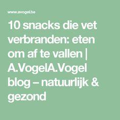 10 snacks die vet verbranden: eten om af te vallen   A.VogelA.Vogel blog – natuurlijk & gezond