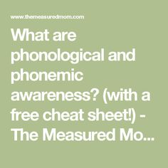 What are phonological and phonemic awareness? (with a free cheat sheet!) - The Measured Mom