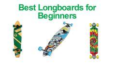 Top 5  Best Longboards for Beginners * Reviews