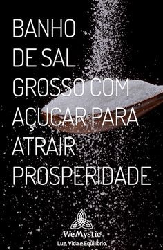 Sabia que um bom banho de sal grosso com açúcar atrai a prosperidade? Veja como fazer!