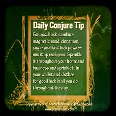 Daily Conjure Tip for Good Luck www.psychickerilyn.com www.facebook.com/PsychicKerilyn