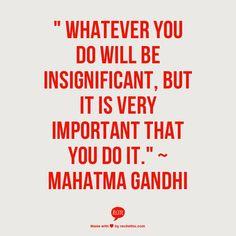 ~   Mahatma Gandhi