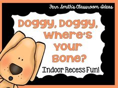 Indoor Recess ~ Doggie, Doggie, Where's Your Bone Printable Directions #TeachersFollowTeachers