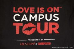 Revlon & Cosmopolitan are touring college campuses this year and I had to get in on the action! http://www.notanothercovergirl.com/revlon-cosmopolitan-love-is-on-campus-tour/