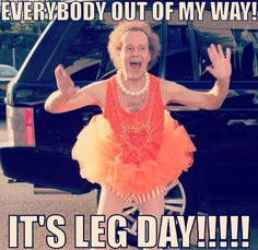 It's leg day!...move it. :) you don't have to go to the gym!! Move the furniture and start squatting!!! Yeah yeah!!!