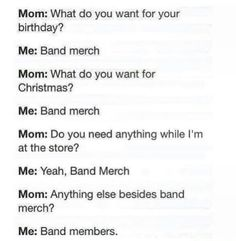 Pierce the Veil, Sleeping With Sirens, A Day to Remember, Never Shout Never, All Time Low, Paramore, just a couple of ideas of what kind of band merch to get me for Christmas....or whenever ;)