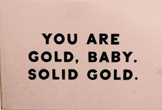 You are gold #atpatelier #atpatelierweekends #gold #quote