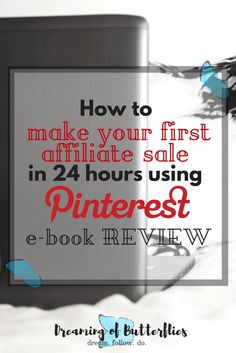 """Pinterest is the perfect place to find quality ideas, tutorials, guides, and products. One of the best guides we found is the """"How to make your first affiliate sale in 24 hours using Pinterest"""", and in the following article, we're giving you the e-book review, and telling you exactly why we think you should try it too! Without spoiling it, of course!"""