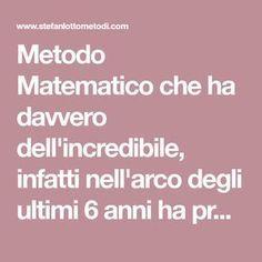 Metodo Matematico che ha davvero dell'incredibile, infatti nell'arco degli ultimi 6 anni ha praticamente sempre vinto sulle ruote di Bari e Cagliari.