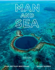 Man and Sea: Planet Ocean by Yann Arthus-Bertrand http://www.amazon.com/dp/1419708236/ref=cm_sw_r_pi_dp_elCxub0VNEPDQ