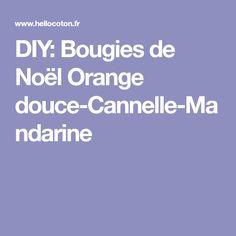 DIY: Bougies de Noël Orange douce-Cannelle-Mandarine