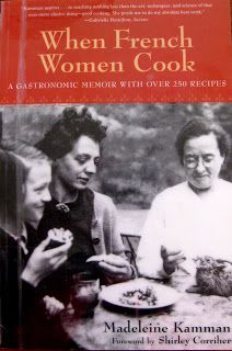 """""""When French Women Cook"""" A Gastrnomic Memoir With Over 250 Recipes. By Madeline Kamman."""