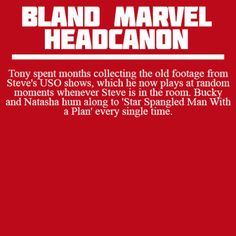 Bland Marvel Headcanons: YES!! I love this because when I watched Captain America: the First Avenger I was wondering what Tony would do if he got his hands on such tapes *laughs and cries*
