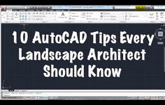 10 AutoCAD Tips Every Entry-Level Landscape Architect Should Know