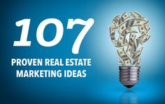 See our list of 107 of the best, proven real estate marketing ideas agents and brokers can use to grow their businesses. http://plcstr.com/1IaRdBv #realestate #marketing #ideas