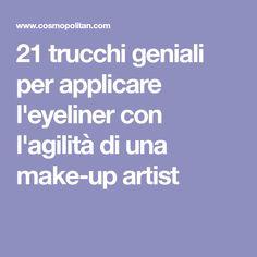 21 trucchi geniali per applicare l'eyeliner con l'agilità di una make-up artist