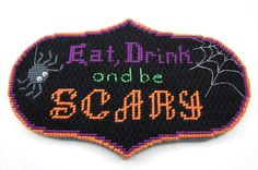 Cool Halloween plastic canvas pattern!  Eat, Drink, and be SCARY!  Just $4 on Etsy!