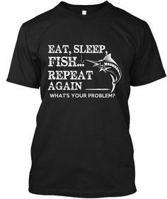 Eat Sleep Fish Repeat.... Black T-Shirt Front