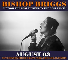 Bishop Briggs in Chicago at Hutchinson Field Grant Park on August 03. More about this event here https://www.facebook.com/events/1780640362247627/