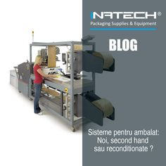 Sisteme pentru ambalat : Noi, second hand sau reconditionate ? Second Hand, Two Hands, Blog, Blogging