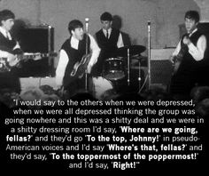 "The Beatles - John Lennon quote ""I would say to the others ... To the toppermost of the poppermost!"""