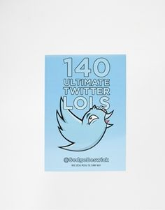 140 Ultimate Twitter LOLs by Sedge Beswick – Does your other half LOVE Twitter? This is the perfect gift: http://asos.do/vGI4kw