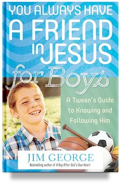 You Always Have a Friend in Jesus for Boys ebook by Jim George - Rakuten Kobo Masters Degree In Nursing, Christian Kids, Good Buddy, A Guy Who, Words Of Encouragement, Nonfiction Books, Getting Things Done, Tween, Bestselling Author