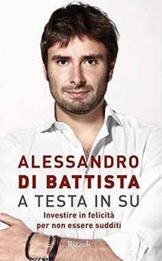 Alessandro Di Battista A Testa In Su Catzebao Blog