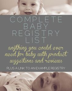 Complete Baby Registry List and Tips. Detailed list of everything to register from an experienced mom, along with her recommendations for brands and opinions on products as well as a link to an example registry.