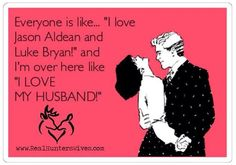 I actually love my husband... I don't just pretend for Facebook! I like this minus the huntin stuff...