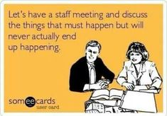 Funny Work Memes - Hilarious Work Humor and Office Fun Teacher Humor, Nurse Humor, Memes Humor, Job Humor, Funny Humor, Lol So True, Staff Meetings, Office Humor, Funny Office