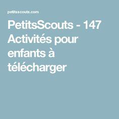 PetitsScouts - 147 Activités pour enfants à télécharger