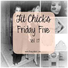 Friday Five – Vol 17