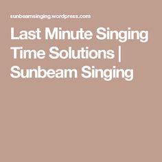 Last Minute Singing Time Solutions | Sunbeam Singing