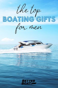 Are you still searching for the perfect gift for the men in your life? Whether you are searching for your dad, husband or really any man in your life, if they are a boat owner or lover then this list is perfect for them! Here we have the top boating gifts for the men in your life! Use these ideas to find the perfect personalized boating gifts! #boatlife #boattips #onthewater