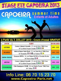 Pour les grandes vacances scolaires d'été 2013 au mois de juillet, vamos capoeira paris vous propose des cours pour enfants et pour adultes avec un tarif pas cher, un prix d'inscription au mois avec possibilité de faire un cours d'essai Gratuit :  http://www.capoeira-paris.net/Capoeira-Paris-Juillet-2013-cours-Gratuit.html