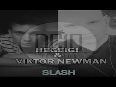 Hegeigi & Viktor Newman - Slash (Original Mix)