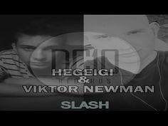 Hegeigi & Viktor Newman - Slash (Original Mix)