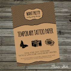 Hey, I found this really awesome Etsy listing at http://www.etsy.com/listing/159693334/diy-temporary-tattoo-paper-print