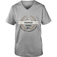 MADRID It's a {name} thing you understrand shirts  #gift #ideas #Popular #Everything #Videos #Shop #Animals #pets #Architecture #Art #Cars #motorcycles #Celebrities #DIY #crafts #Design #Education #Entertainment #Food #drink #Gardening #Geek #Hair #beauty #Health #fitness #History #Holidays #events #Home decor #Humor #Illustrations #posters #Kids #parenting #Men #Outdoors #Photography #Products #Quotes #Science #nature #Sports #Tattoos #Technology #Travel #Weddings #Women
