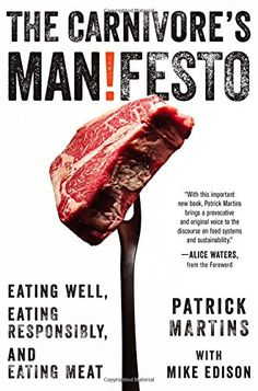 The Carnivore's Manifesto: Eating Well, Eating Responsibly, and Eating Meat by Patrick Martins http://www.amazon.co.uk/dp/0316256242/ref=cm_sw_r_pi_dp_CrACub07JH3YD