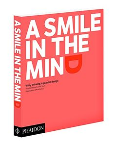 A Smile in the Mind - Revised and Expanded Edition: Witty Thinking in Graphic Design by Beryl McAlhone http://www.amazon.com/dp/071486935X/ref=cm_sw_r_pi_dp_mmqRvb1XQP4ZQ