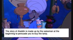 The story of Aladdin is made up by the salesman at the beginning to persuade you to buy the lamp.