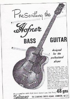 Vintage Hofner Bass Guitar ad (1960).    Designed for the professional player.