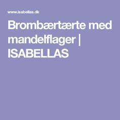 Brombærtærte med mandelflager | ISABELLAS