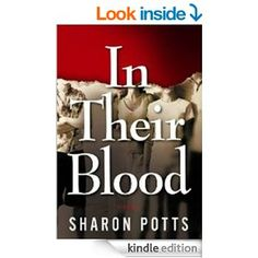 Add audible for $2.99, In Their Blood: A Novel - Kindle edition by Sharon Potts. Mystery, Thriller & Suspense Kindle eBooks @ Amazon.com.